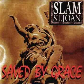 Slam St. Joan - Saved By Grace 1993