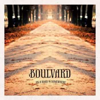 Boulvard - On The Road To Somewhere (2012)