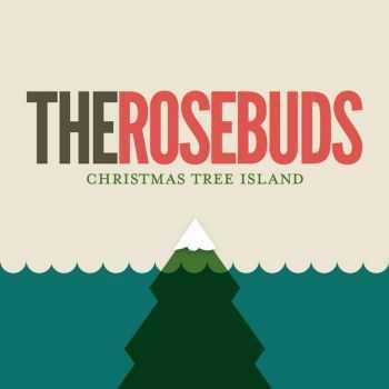 The Rosebuds - Christmas Tree Island (2012)