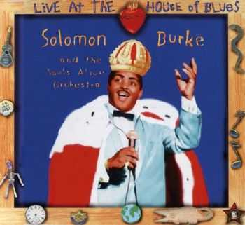 Solomon Burke - Live At The House Of Blues (1994)
