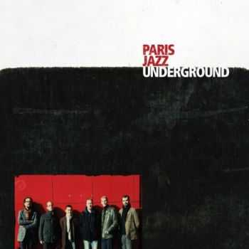 Paris Jazz Underground - Paris Jazz Underground (2012)