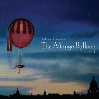 Julian Curwin - The Mango Balloon Volume 2 (2012)