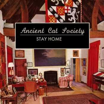 Ancient Cat Society - Stay Home (2012)