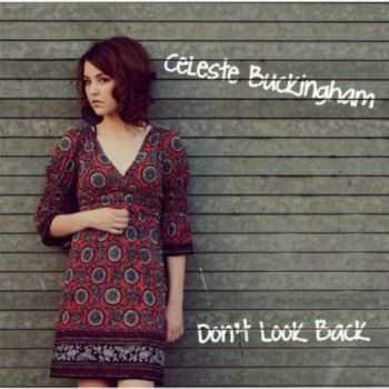 Celeste Buckingham - Don't Look Back (2012)