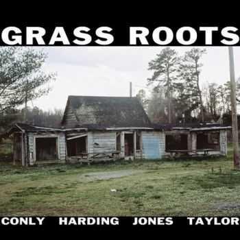 Darius Jones / Alex Harding / Sean Conly / Chad Taylor - Grass Roots (2012)