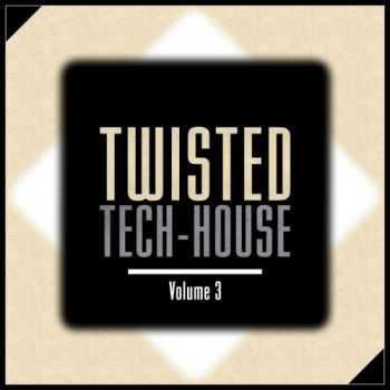 VA - Twisted Tech House Vol 3 (2012)