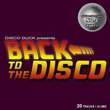 VA - Back To The Disco: Delicious Disco Sauce No 2 Pt 1 (mixed by Disco Duck)(2012)