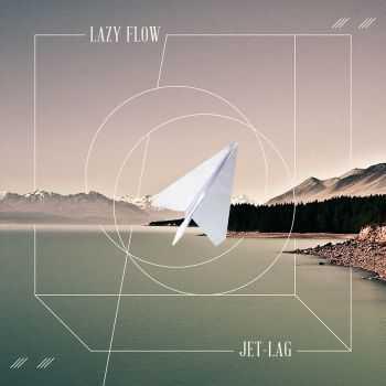 Lazy Flow - Jet-Lag: Remixes (2012)