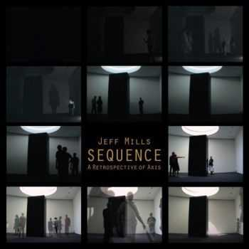 Jeff Mills - Sequence: A Retrospective Of Axis Records (2012)