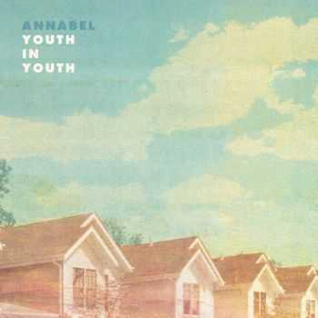 Annabel - Youth In Youth (2012)