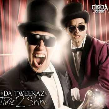 Da Tweekaz - Time 2 Shine (2012)