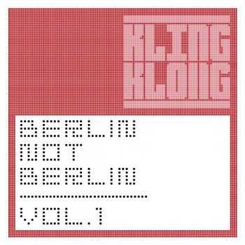 VA - Berlin Not Berlin Vol. 1 (2012)