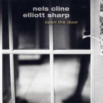 Nels Cline & Elliott Sharp - Open the Door (2012)