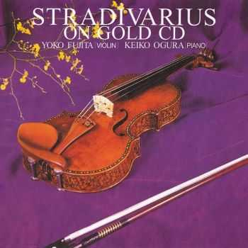 Yoko Fujita & Keiko Ogura - Stradivarius [On Gold CD] (2010)