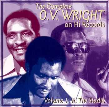 O.V.Wright - The Complete O.V.Wright on Hi Records, Vol. 1: In the Studio