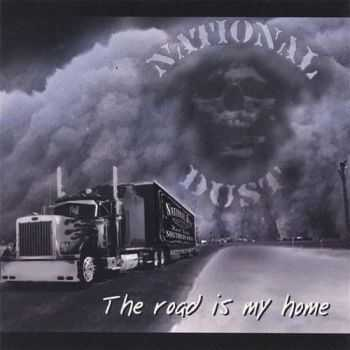 National Dust - The Road Is My Home 2006