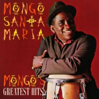Mongo Santamaria - Mongo's Greatest Hits (1995)