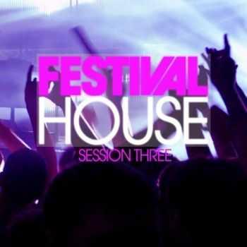 VA - Festival House Session 3 (2012)