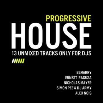 Progressive House: 13 Unmixed Tracks Only For DJs (2012)
