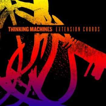 Thinking Machines – Extension Chords (2012)