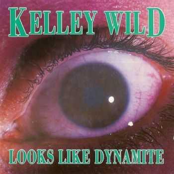 Kelley Wild - Looks Like Dynamite 1992