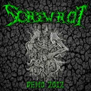 Screwrot - Splattering Cunts (2011) + Demo 2012 (Demo) (2012)