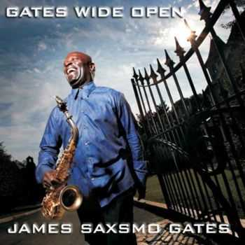 James Saxsmo Gates - Gates Wide Open (2013)