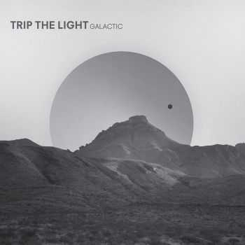 Trip the Light - Galactic (2012)