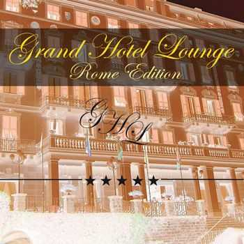VA - Grand Hotel Lounge (Rome Edition) (2012)