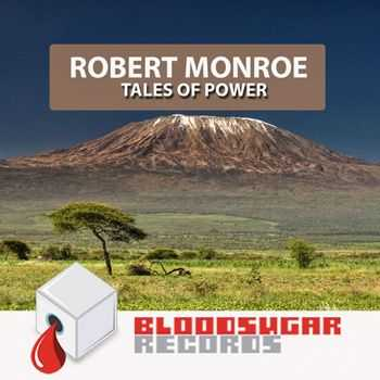 Robert Monroe - Tales Of Power (2012)