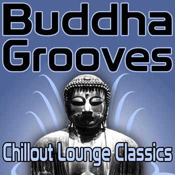 VA - Buddha Grooves - Chillout Lounge Classics (2011)