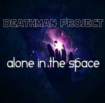 Deathman Project - Alone in the Space (2013)