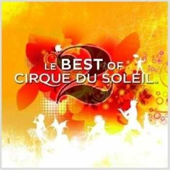 OST - ���� �� �����: ������ / OST Le Best of Cirque Du Soleil (2012)