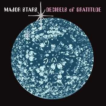 Major Stars - Decibels of Gratitude (2012)