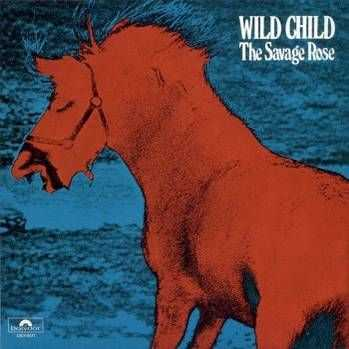 The Savage Rose - Wild Child (1973)