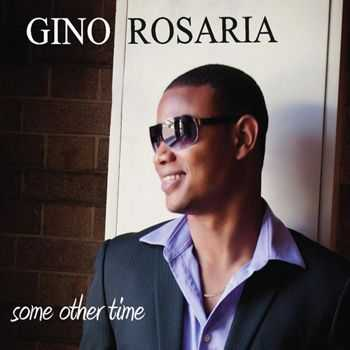 Gino Rosaria - Some Other Time (2013)