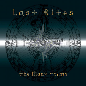 Last Rites - The Many Forms (2005)