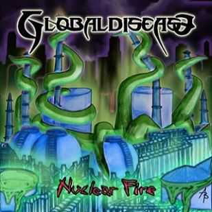 GlobalDisease - Nuclear Fire [demo] (2012)