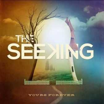 The Seeking  - Yours Forever  (2012 )