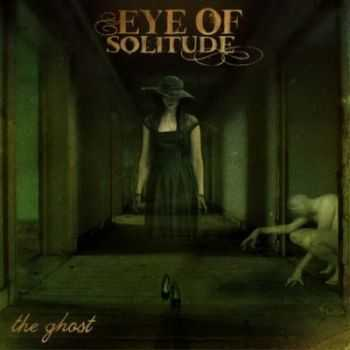 Eye Of Solitude - The Ghost (2011)