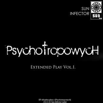 [Psychotropowych] - Extended Play Vol.1 (2013)