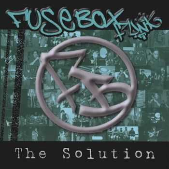 Fusebox Funk - The Solution  (2005)