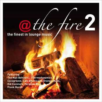 VA - @ The Fire Vol 2 The Finest In Lounge Music (2012)