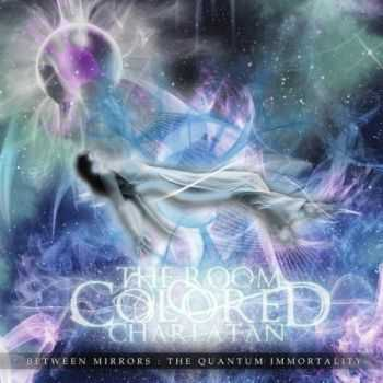 The Room Colored Charlatan - Between Mirrors: The Quantum Immortality (2012)