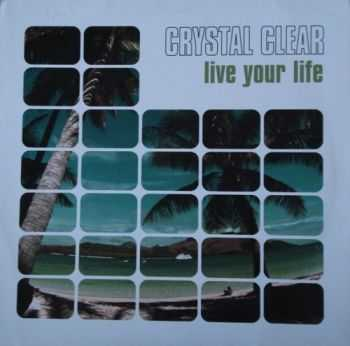 Crystal Clear - Live Your Life  (2000)