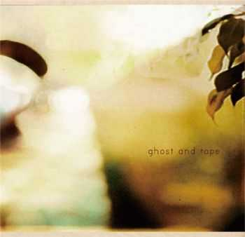 Ghost and Tape - Ghost and Tape (2010)