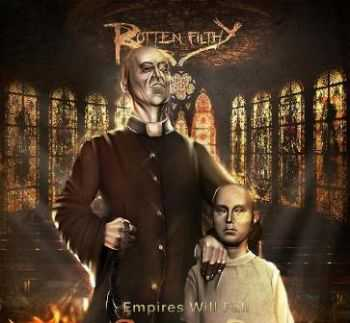 Rotten Filthy - Empires Will Fall [ep] (2012)