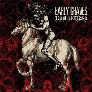 Early Graves - Red Horse (2012)