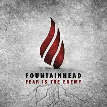 Fountainhead - Fear Is The Enemy [EP] (2012)