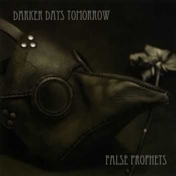 Darker Days Tomorrow - False Prophets (2012)